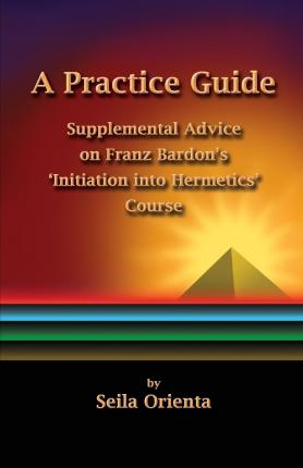 initiation into hermetics a practice of magic pdf