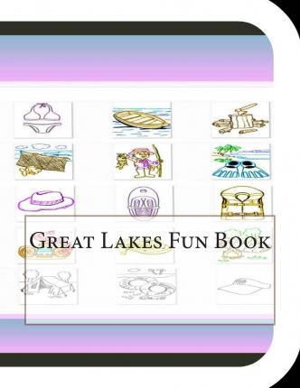 Great Lakes Fun Book : A Fun and Educational Book on the Great Lakes