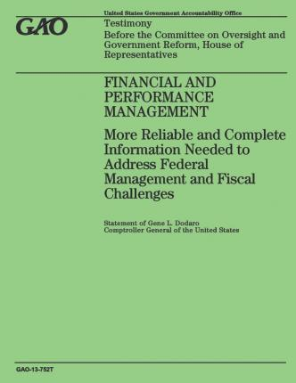 Financial and Performance Management : More Reliable and Complete Information Needed to Address Federal Management and Fiscal Challenges