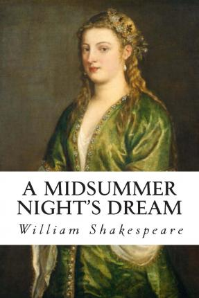 literary analysis of the play a midsummer nights dream by william shakespeare The play, 'pyramus and thisbe,' with its tale of doomed lovers, is included in 'a midsummer night's dream' for many reasons it not only gives.