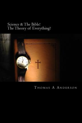 Google-Bücher als PDF-Downloads kostenlos Science & the Bible! the Theory of Everything? 9781505674514 PDF by Thomas a Anderson