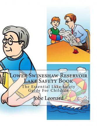 Lower Swineshaw Reservoir Lake Safety Book : The Essential Lake Safety Guide for Children