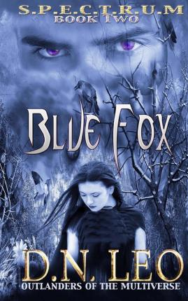 Blue Fox (Spectrum Series - Book 2) : Outlanders of the Multiverse