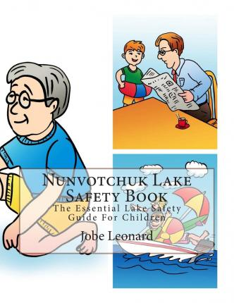 Nunvotchuk Lake Safety Book : The Essential Lake Safety Guide for Children