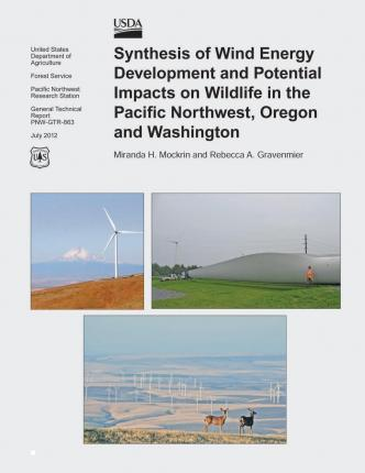 Synthesis of Wind Energy Development and Potential Impacts on Wildlife in the Pacific Northwest, Oregon and Washington