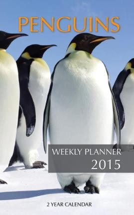 Penguins Weekly Planner 2015 : 2 Year Calendar