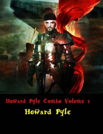 Howard Pyle Combo Volume 1 : Twilight Land, Book of Pirates, Rejected of Men (Howard Pyle Masterpiece Collection)