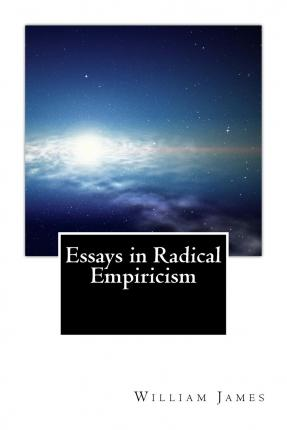essays in radical empiricism text You can generally read these texts on your kindle, ipad & iphone, or web  browser for those  james, william - essay in radical empiricism iphone/ipad .
