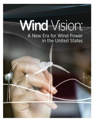 Wind Vision : A New Era for Wind Power in the United States