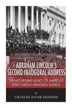 abraham lincolns second inaugural address Library of congress second inaugural address washington, dc march 4, 1865 this theologically intense speech has been widely acknowledged as one of the most.
