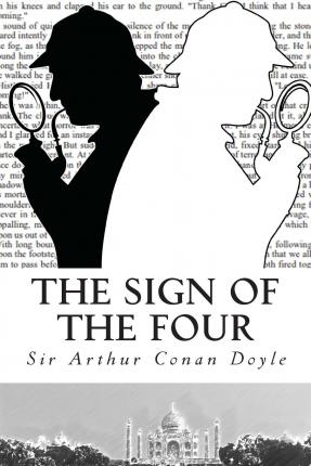 A brief overview of arthur conan doyles book the sign of four