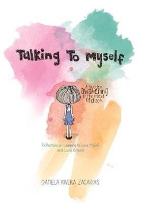 Talking to Myself : Reflections on Learning to Love Myself and Living Bravely