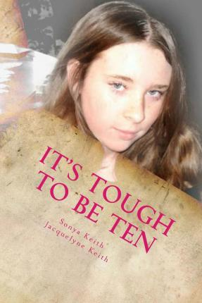 It's Tough to Be Ten : When Your Mother Doesn't Love You
