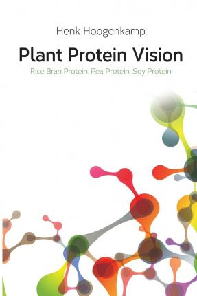 Plant Protein Vision : Rice Bran Protein, Pea Protein, Soy Protein