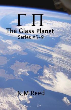 The Glass Planet : Series #5-9