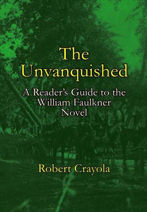 william faulkners novel the unvanquished essay Teaching william faulkner in high school advanced placement classrooms richard s turner absalom, the unvanquished critical essays on william faulkner.