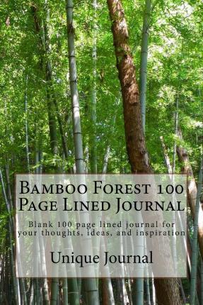 Bamboo Forest 100 Page Lined Journal : Blank 100 Page Lined Journal for Your Thoughts, Ideas, and Inspiration