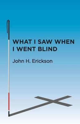 What I Saw When I Went Blind