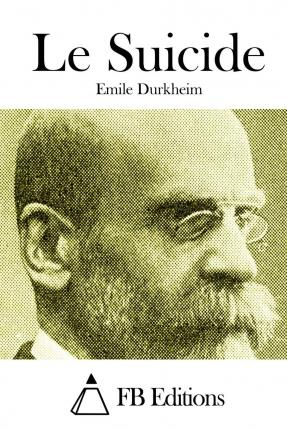 suicide by emile durkheim Durkheim developed the concept of anomie later in suicide, published in 1897in it, he explores the differing suicide rates among protestants and catholics, explaining that stronger social control among catholics results in lower suicide rates.