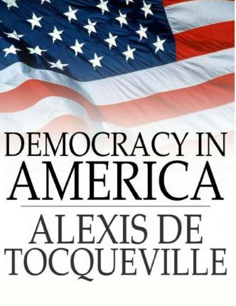 an analysis of democracy in america a book by alexis de toqueville The book democracy in america, alexis de tocqueville is published by  university of chicago press.