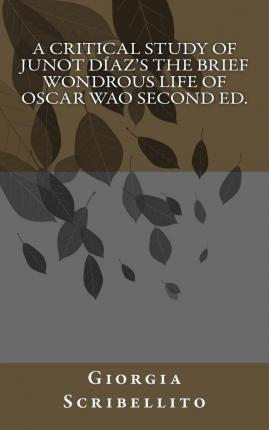 developments in life in the brief wondrous life of oscar wao by junot daz The brief wondrous life of oscar wao book summary & chapter summaries of the brief wondrous life of oscar wao novel  the brief wondrous life of oscar wao by junot díaz home / bestsellers / the brief wondrous life of oscar wao / brief summary  the brief wondrous life of oscar wao / brief summary.