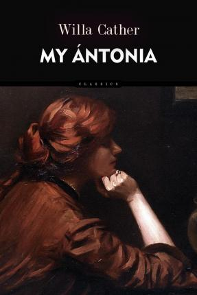 an analysis of my antonia a novel by willa cather My antonia is a very lovely novel authored by willa cather it is about farm and town life in nebraska near the end of the nineteenth century the story is told through a male narrator and antonia is a central figure throughout willa cather made me love both this title character and the novel i.