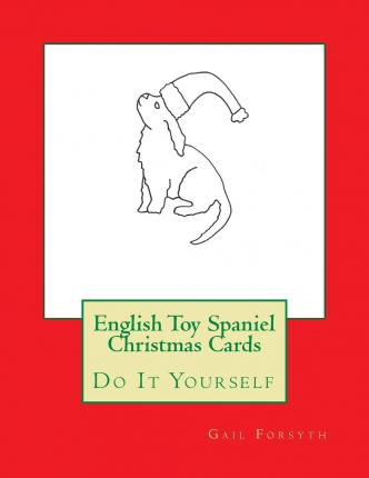 English Toy Spaniel Christmas Cards : Do It Yourself