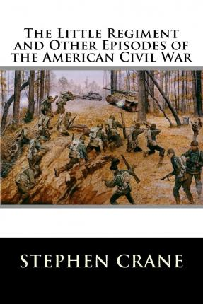 stephen crane and the civil war essay Access to over 100,000 complete essays and term papers  essays related to stephen crane, stephen foster and realism 1  of courage by stephen crane is based on a short period of time when a regiment of soldiers fight their way through the civil war and crane shares with his readers all about their experiences   (crane 44).