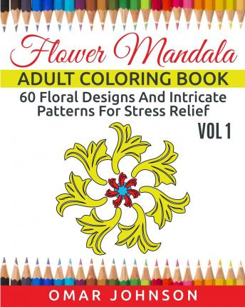 Flower Mandala Adult Coloring Book Vol 1 Omar Johnson 9781517709846