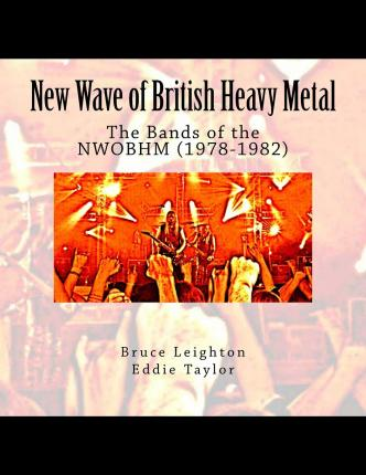 New Wave of British Heavy Metal : The Bands of the Nwobhm (1978-1982)