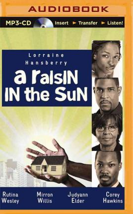 the dreams of the black family in the novel a raisin in the sun by lorraine hansberry About a raisin in the sun never before, the entire history of the american theater, has so much of the truth of black people's lives been seen on the stage.