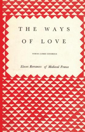 The Ways of Love : Eleven Romances of Medieval France