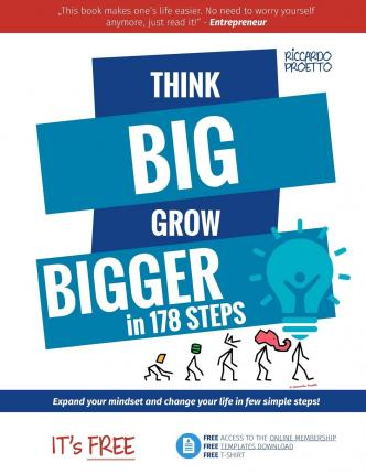 Think Big Grow Bigger : Expand Your Mindset and Change Your Life