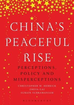 China's Peaceful Rise : Perceptions, Policy and Misperceptions