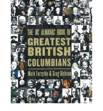 The BC Almanac Book of Greatest British Columbians