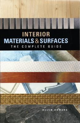 Interior Materials and Surfaces : The Complete Guide
