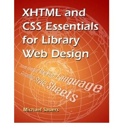 XHTML and CSS Essentials for Library Web Design