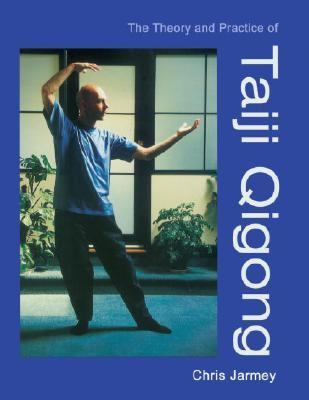 The Theory and Practice of Taiji Qingong