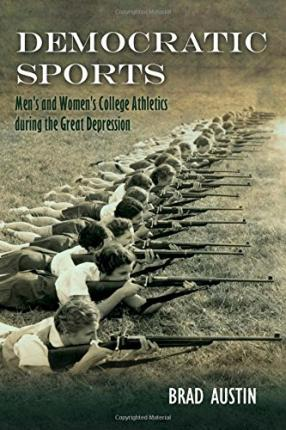 Download free e-books epub Democratic Sports : Mens and Womens College Athletics During the Depression by Brad Austin PDF CHM ePub
