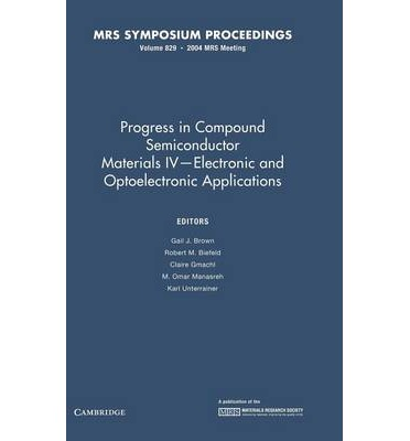 Progress in Compound Semiconductor Materials IV - Electronic and Optoelectronic Applications: Volume 829
