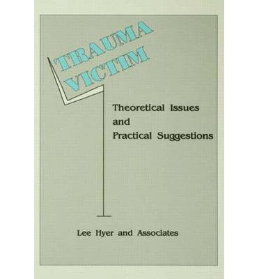Trauma Victim : Theoretical Issues and Practical Suggestions