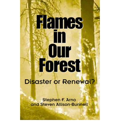 Flames in Our Forest : Disaster or Renewal?