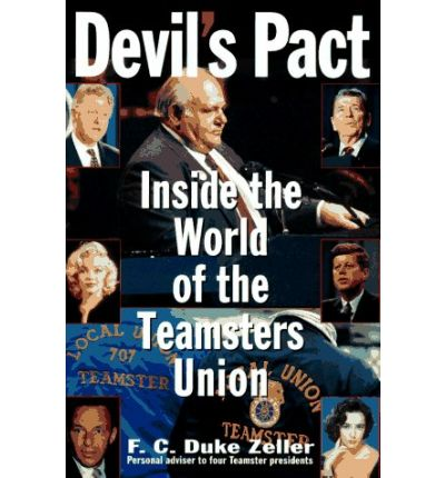 Devil's Pact : Inside the World of the Teamsters Union
