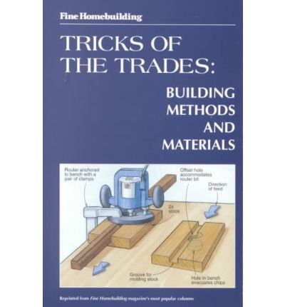 Tricks of the Trade : Building Methods and Materials