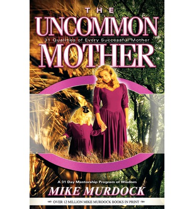 PDF-eBooks für das Handy kostenlos herunterladen The Uncommon Mother in German PDF ePub by Mike Murdoch