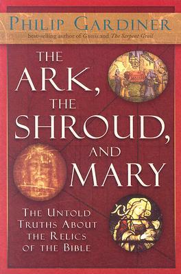 The Ark, the Shroud and Mary