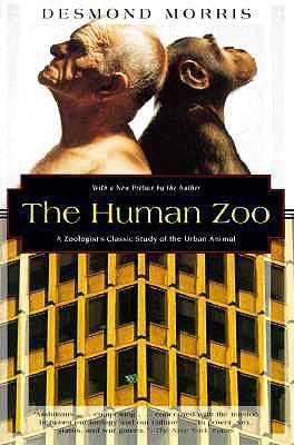 The Human Zoo : A Zoologist's Study of the Urban Animal