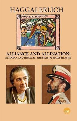Alliance and Alienation : Ethiopia and Israel in the Days of Haile Selassie