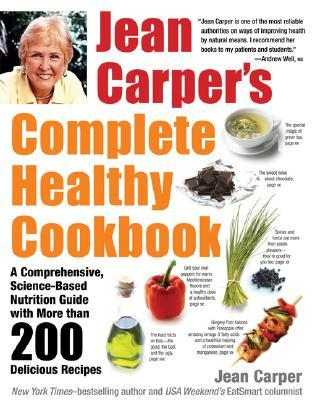 Jean Carper's Complete Healthy Cookbook
