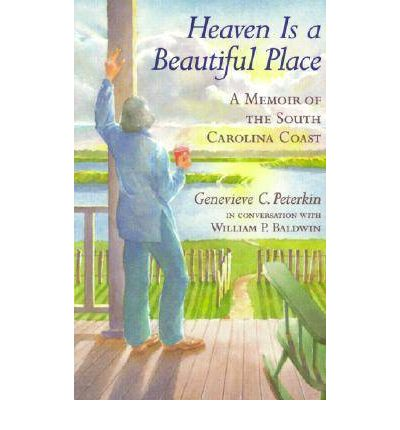 Heaven Is A Beautiful Place Genevieve C Peterkin 9781570033612